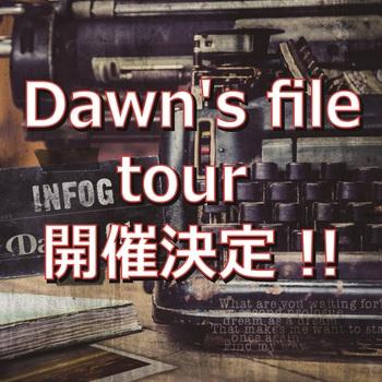 Dawn's file TOUR告知.jpg